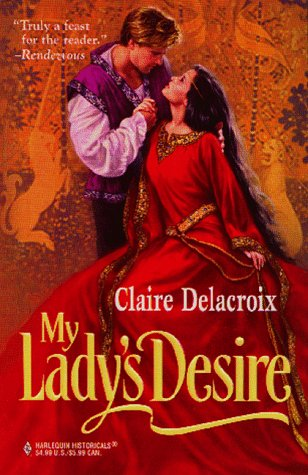 My Lady's Desire (Harlequin Historical, No 409) (Harlequin Historical, No 409), Claire Delacroix