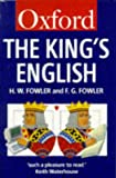 The King's English: An Essential Guide to Written English (0198813309) by Fowler, H. W.; Fowler, F. G.; Fowler, Henry Watson; Fowler, Francis George