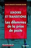 echange, troc Richard Elsner, Gilles Amado - Leaders et transitions, les dilemmes de la prise de poste : CPA Questions de dirigeants