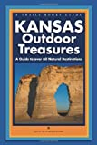 Kansas Outdoor Treasures: A Guide to Over 60 Natural Destinations (Trails Books Guide)
