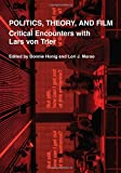 img - for Politics, Theory, and Film: Critical Encounters with Lars von Trier book / textbook / text book