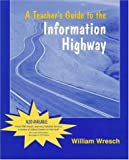 img - for A Teacher's Guide to the Information Highway book / textbook / text book