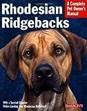 Rhodesian Ridgebacks (Complete Pet Owner's Manual)