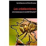 Cr�ationnismes (les) : Une menace pour la soci�t� fran�aise ?par Olivier Brosseau