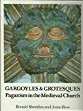 Gargoyles and Grotesques: Paganism in the Medieval Church (0821206443) by Ronald Sheridan