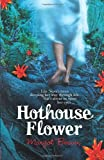 Margot Berwin Hothouse Flower