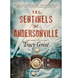 { { [ THE SENTINELS OF ANDERSONVILLE ] By Groot, Tracy ( Author ) Jan - 2014 [ Hardcover ]