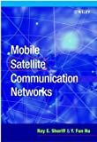 img - for By Ray E. Sheriff Mobile Satellite Communication Networks (1st Frist Edition) [Hardcover] book / textbook / text book