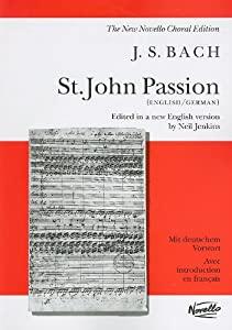 Bach St John Passion Vocal Score In English German Novello Choral Edition by Novello & Co Ltd