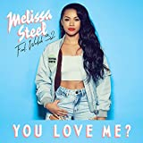 Melissa Steel feat. Wretch 32 - You Love Me