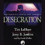 Desecration: Left Behind, Volume 9 | Tim LaHaye,Jerry B. Jenkins