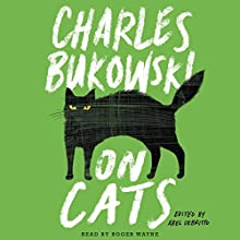 On Cats (       UNABRIDGED) by Charles Bukowski Narrated by Roger Wayne