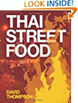 Thai Street Food: Recipes and Photogr...