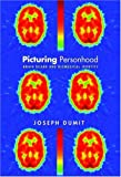 Image of Picturing Personhood: Brain Scans and Biomedical Identity (In-formation)