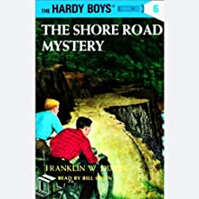 The Shore Road Mystery: Hardy Boys 6 (       UNABRIDGED) by Franklin Dixon Narrated by Bill Irwin