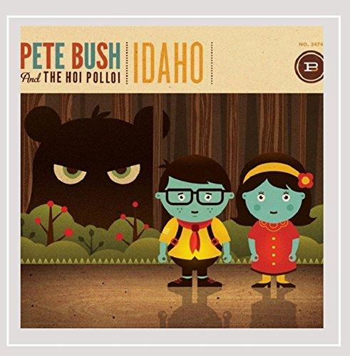 Pete Bush and the Hoi Polloi - Idaho [Explicit]