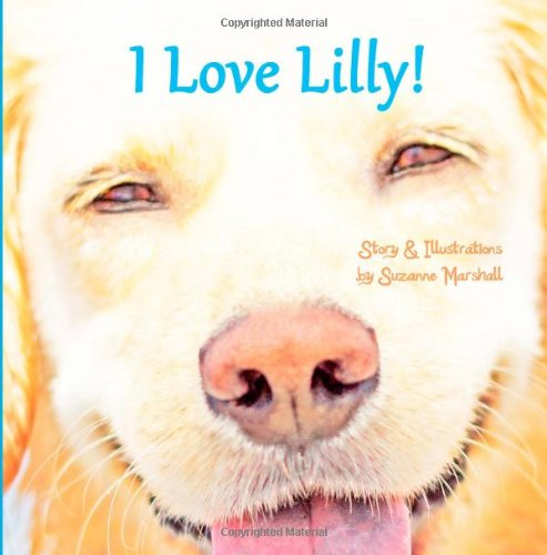 I Love Lilly!: Personalized Kids Book with Affirmations