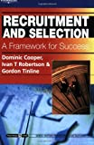 Recruitment and Selection: A Framework for Success: Psychology @ Work Series: 1st (First) Edition