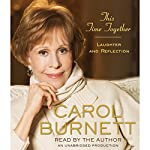 This Time Together: Laughter and Reflection | Carol Burnett