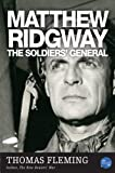 Matthew Ridgway: The Soldiers General (The Thomas Fleming Library)