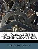 Joel Dorman Steele, teacher and author;