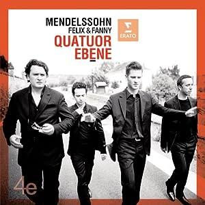 Mendelssohn Felix & Fanny :  Quatuors à cordes n°2 & 6, & en mi bémol majeur