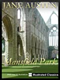 ILLUSTRATED ¤ ¤ ¤ Mansfield Park, by Jane Austen ¤ ¤ ¤ NEW Illustrated Classics 2011 Edition (FULLY OPTIMIZED FOR KINDLE)