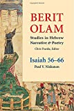 img - for Berit Olam: Isaiah 56-66 (Berit Olam (The Everlasting Covenant): Studies In Hebrew Narrative And Poetry) book / textbook / text book