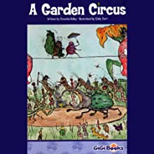 A Garden Circus | Livre audio Auteur(s) : Rosetta Kelley Narrateur(s) :  GiGi, Full Cast