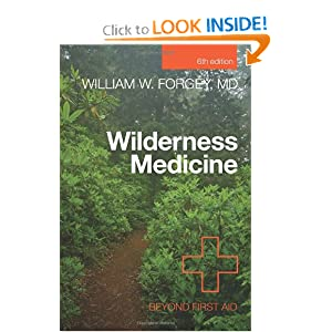 Wilderness Medicine, 6th: Beyond First Aid by William W. Forgey M.D.