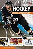 Hockey: How It Works (The Science of Sports (Sports Illustrated for Kids))