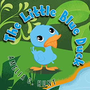 The Little Blue Duck | [Amelia C. Hunt]