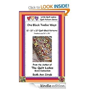 One Block 12 Ways, Quilt Block Patterns (Little Quilt Ladies) Beth Ann Strub