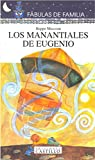 img - for Los manantiales de Eugenio/ The springs of Eugene (Spanish Edition) book / textbook / text book