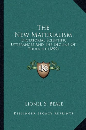 The New Materialism: Dictatorial Scientific Utterances and the Decline of Thought (1899)