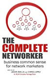 img - for The Complete Networker: Business Common Sense for Network Marketers book / textbook / text book