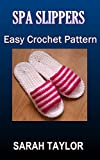 Spa Slippers - Easy Crochet Pattern