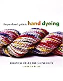 Read The Yarn Lover's Guide to Hand Dyeing: Beautiful Color and Simple Knits on-line