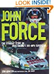 John Force: The Straight Story of Dra...