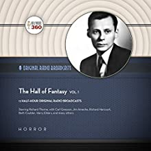 The Hall of Fantasy, Vol. 1 Radio/TV Program by  Hollywood 360 - producer Narrated by  full cast