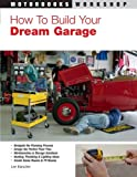 How To Build Your Dream Garage (Motorbooks Workshop) - 0760331731