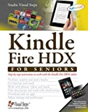img - for Kindle Fire HDX for Seniors: Step-by-Step Instructions to Work with the Kindle Fire HDX Tablet (Computer Books for Seniors series) book / textbook / text book
