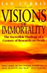 Visions of Immortality: The Incredibl...