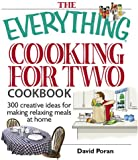 The Everything Cooking for Two Cookbook: 300 Creative Ideas for Making Relaxing Meals at Home
