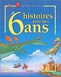 echange, troc Collectif - 6 histoires pour mes 6 ans (1 livre + 1 CD audio)