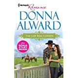 The Last Real Cowboy & The Rancher's Runaway Princess (Cadence Creek Cowboys Book 1) ~ Donna Alward