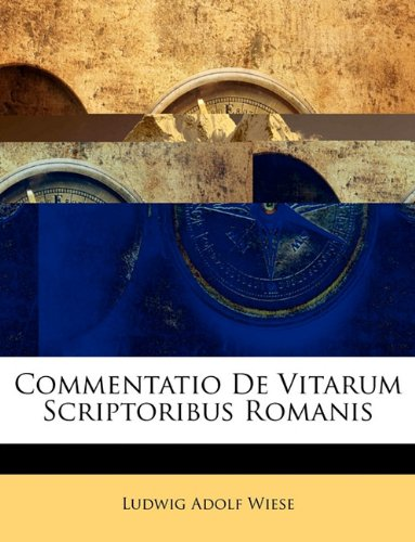 Commentatio De Vitarum Scriptoribus Romanis