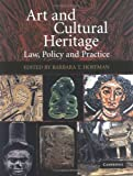 Art and cultural heritage :  law, policy, and practice /