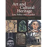 Art and Cultural Heritage: Law, Policy and Practice ~ Barbara T. Hoffman