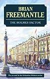 The Holmes Factor (Sebastian Holmes) Brian Freemantle